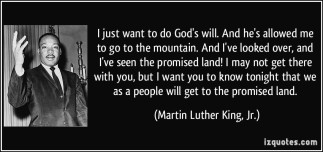 quote-i-just-want-to-do-god-s-will-and-he-s-allowed-me-to-go-to-the-mountain-and-i-ve-looked-over-and-martin-luther-king-jr-102474
